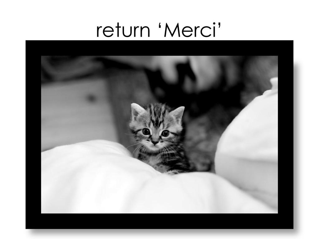 return 'Merci'