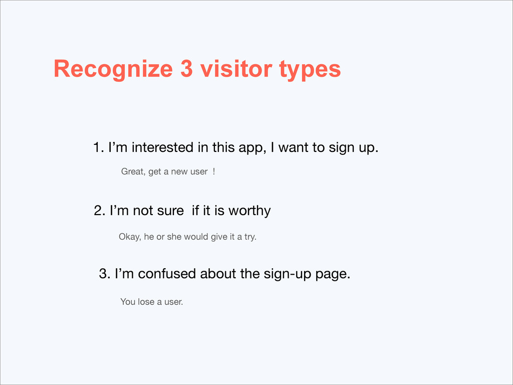 Recognize 3 visitor types 1. I'm interested in ...