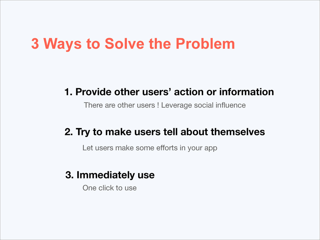 3 Ways to Solve the Problem 1. Provide other us...