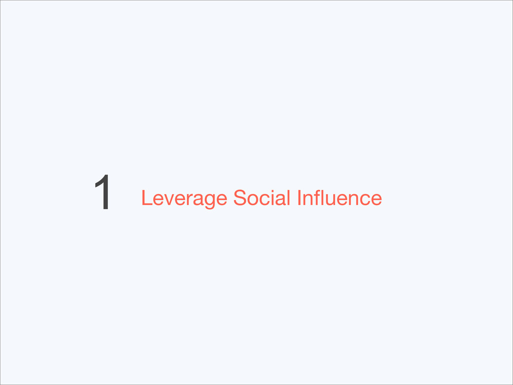 1 Leverage Social Influence