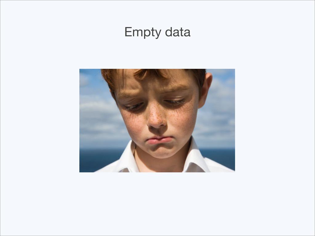 Empty data