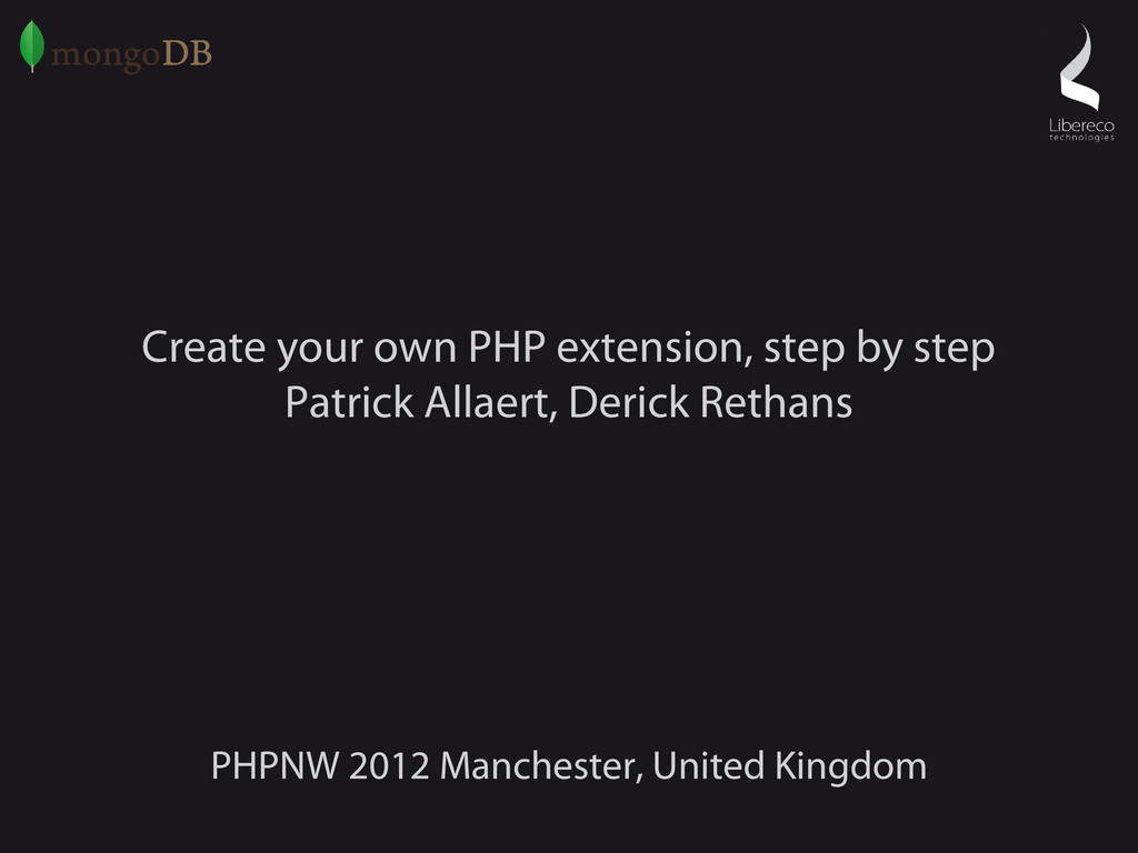 Create your own PHP extension, step by step Pat...