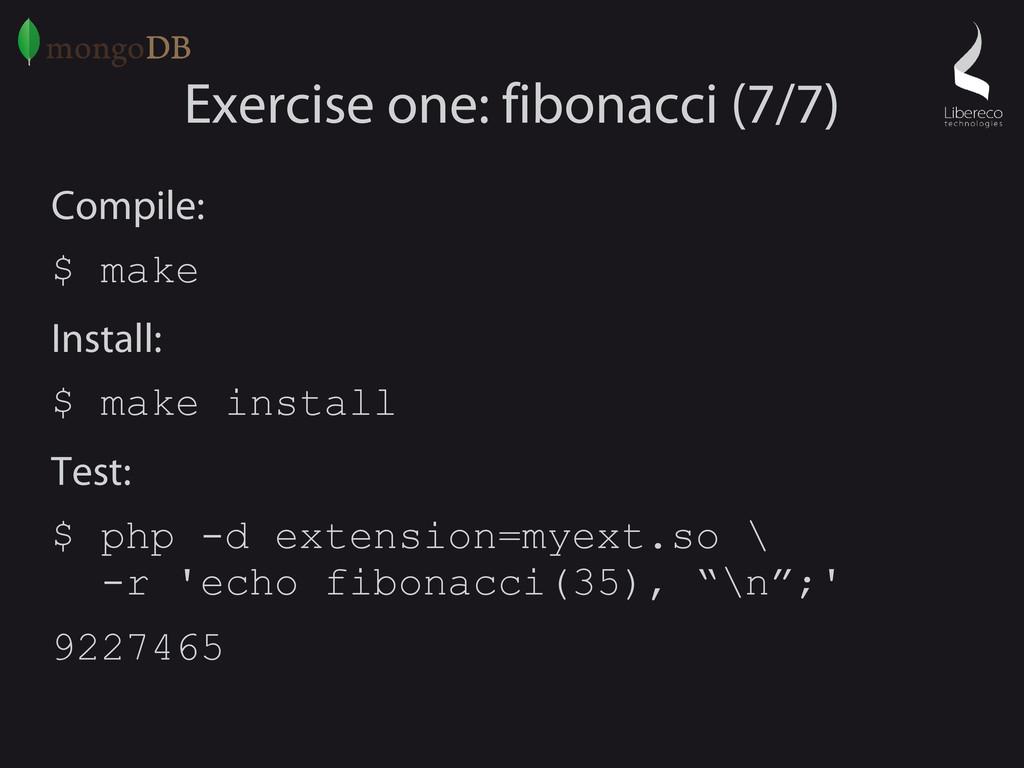 Exercise one: fibonacci (7/7) Compile: $ make I...