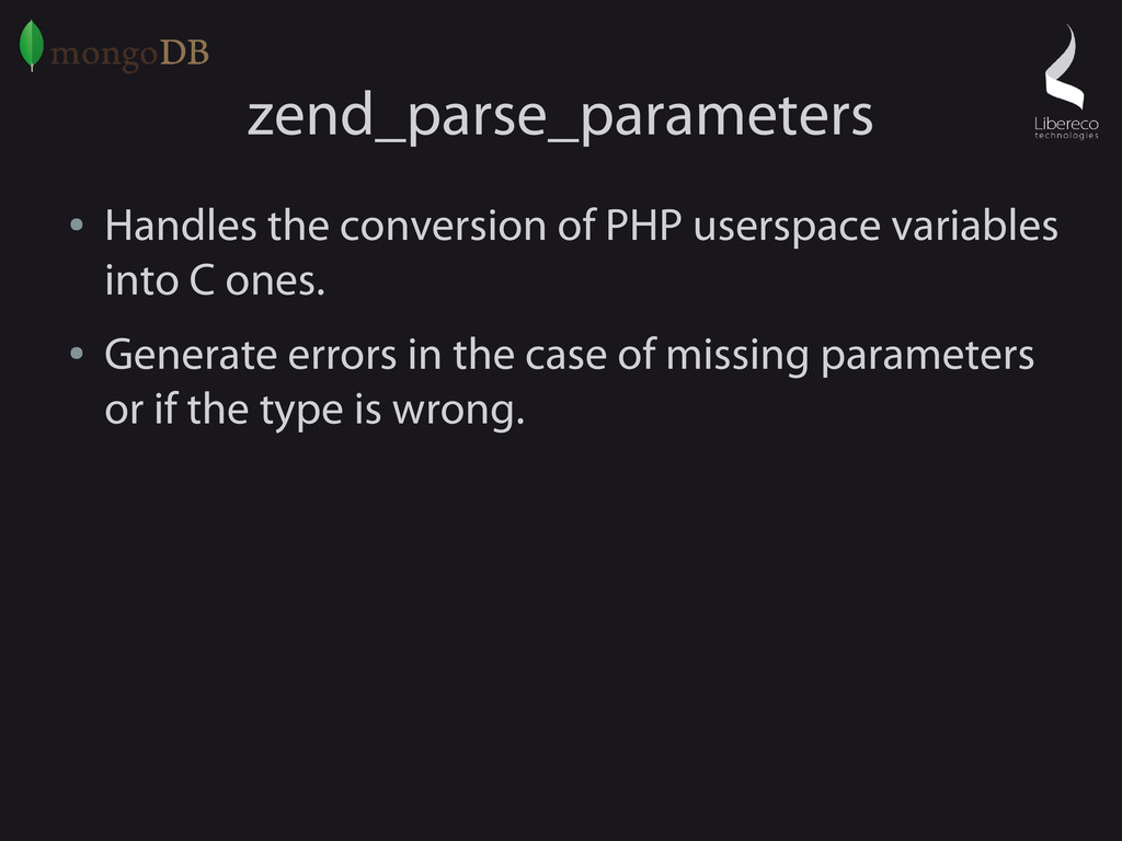 zend_parse_parameters ● Handles the conversion ...