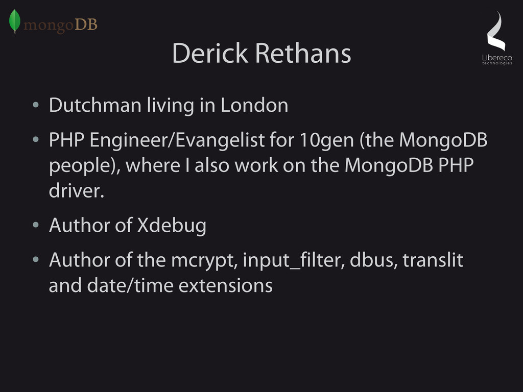 Derick Rethans ● Dutchman living in London ● PH...