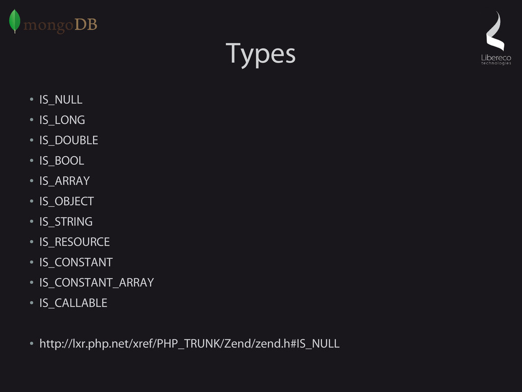Types ● IS_NULL ● IS_LONG ● IS_DOUBLE ● IS_BOOL...