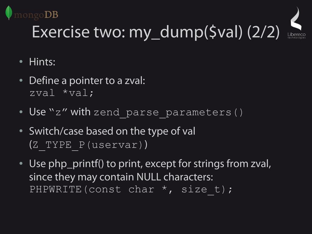 Exercise two: my_dump($val) (2/2) ● Hints: ● De...