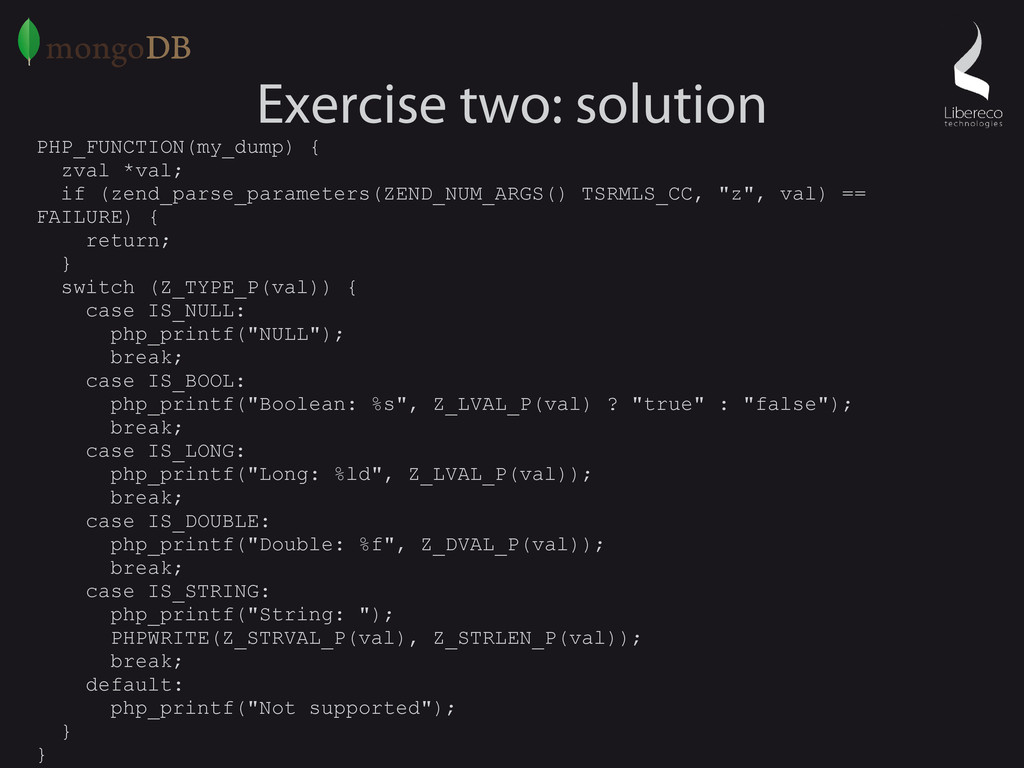 Exercise two: solution PHP_FUNCTION(my_dump) { ...