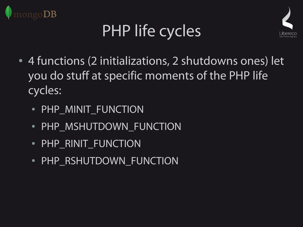 PHP life cycles ● 4 functions (2 initialization...