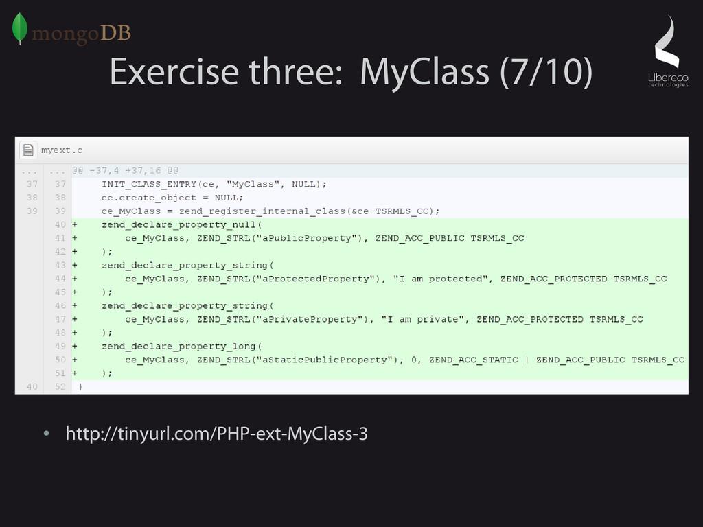 Exercise three: MyClass (7/10) ● http://tinyurl...