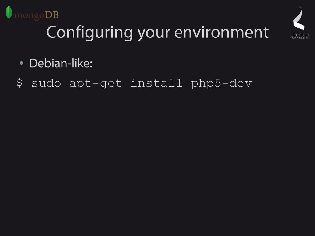Configuring your environment ● Debian-like: $ s...