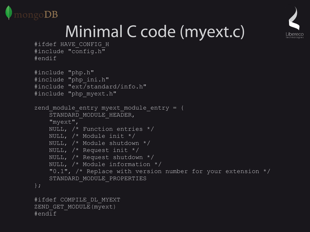 Minimal C code (myext.c) #ifdef HAVE_CONFIG_H #...