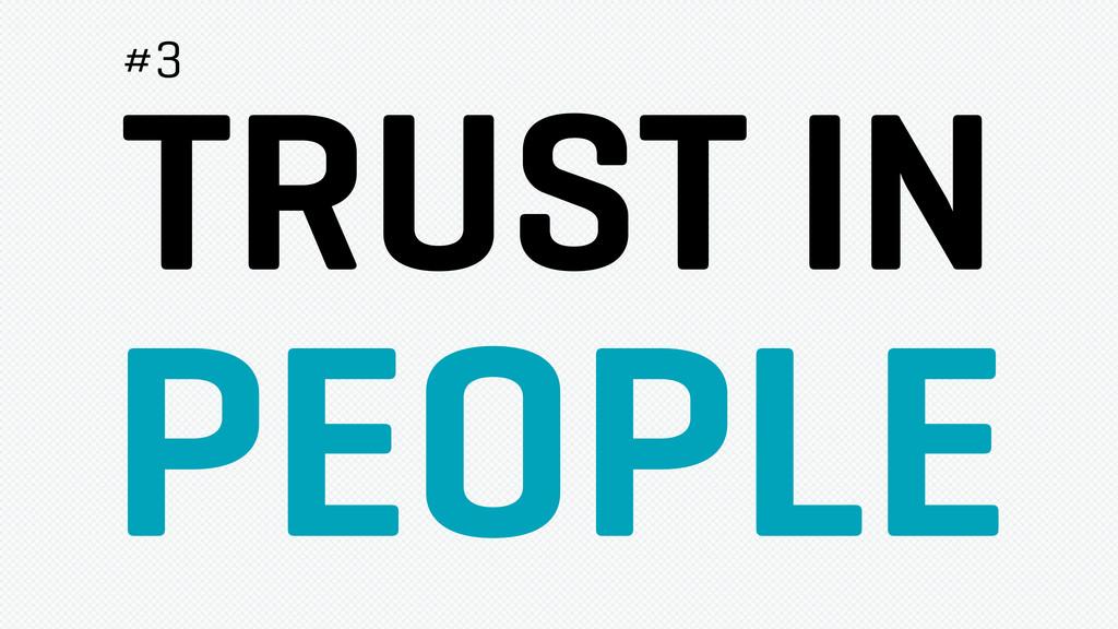 TRUST IN PEOPLE #3