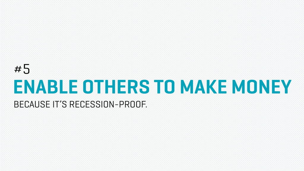 ENABLE OTHERS TO MAKE MONEY #5 BECAUSE IT'S REC...