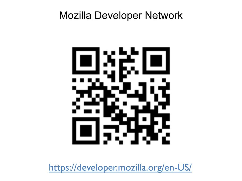 Mozilla Developer Network https://developer.moz...
