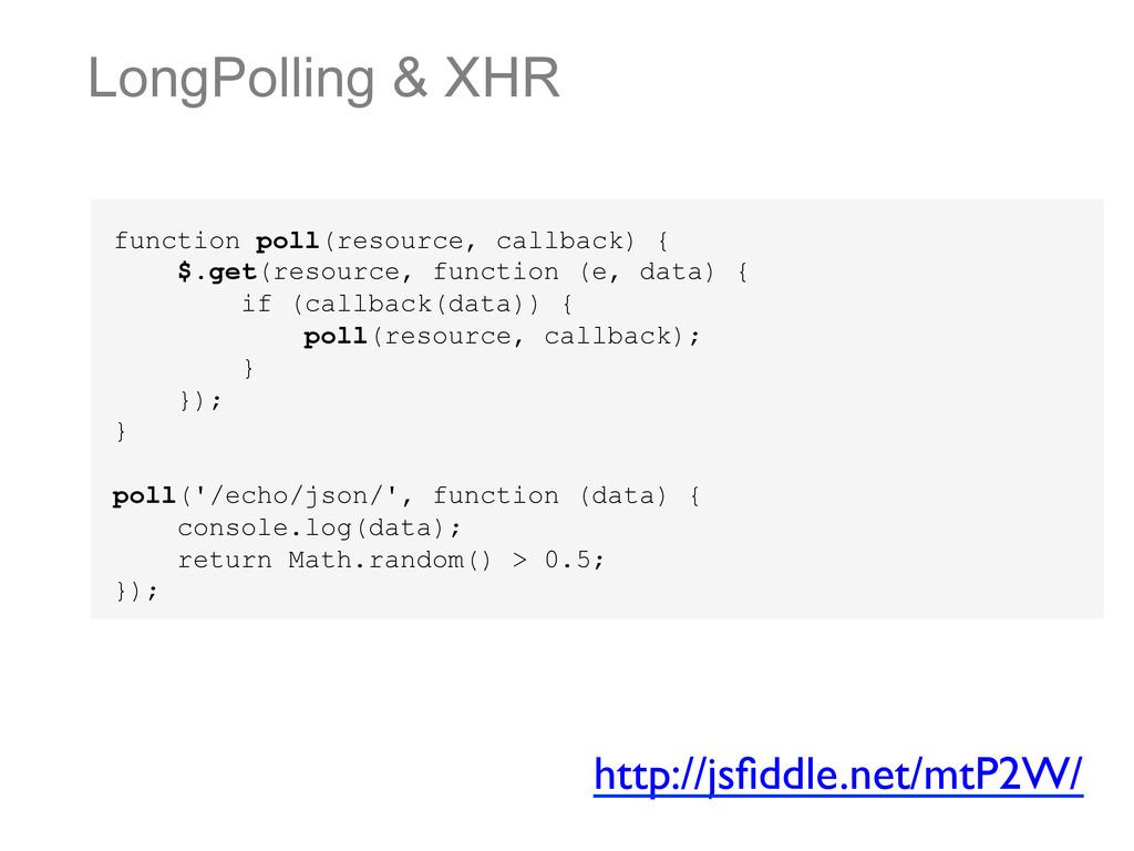 LongPolling & XHR function poll(resource, callb...