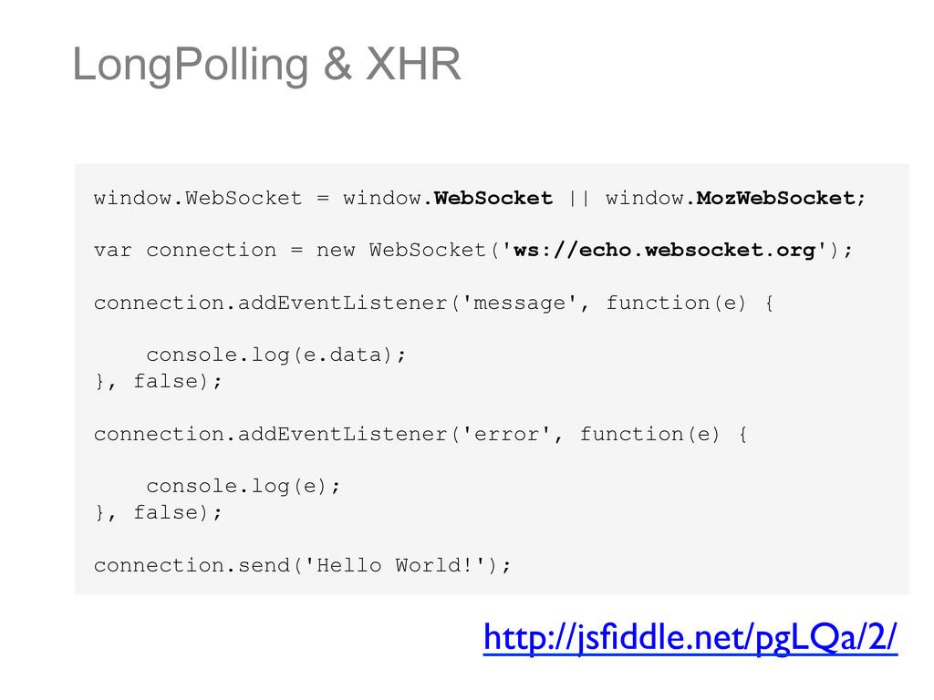 LongPolling & XHR window.WebSocket = window.Web...