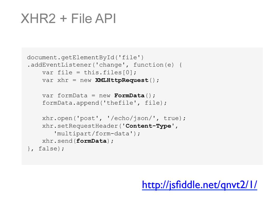 XHR2 + File API document.getElementById('file')...