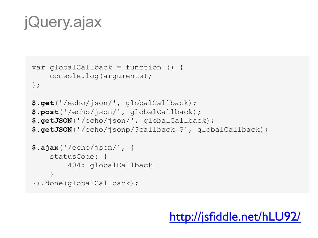 jQuery.ajax var globalCallback = function () { ...