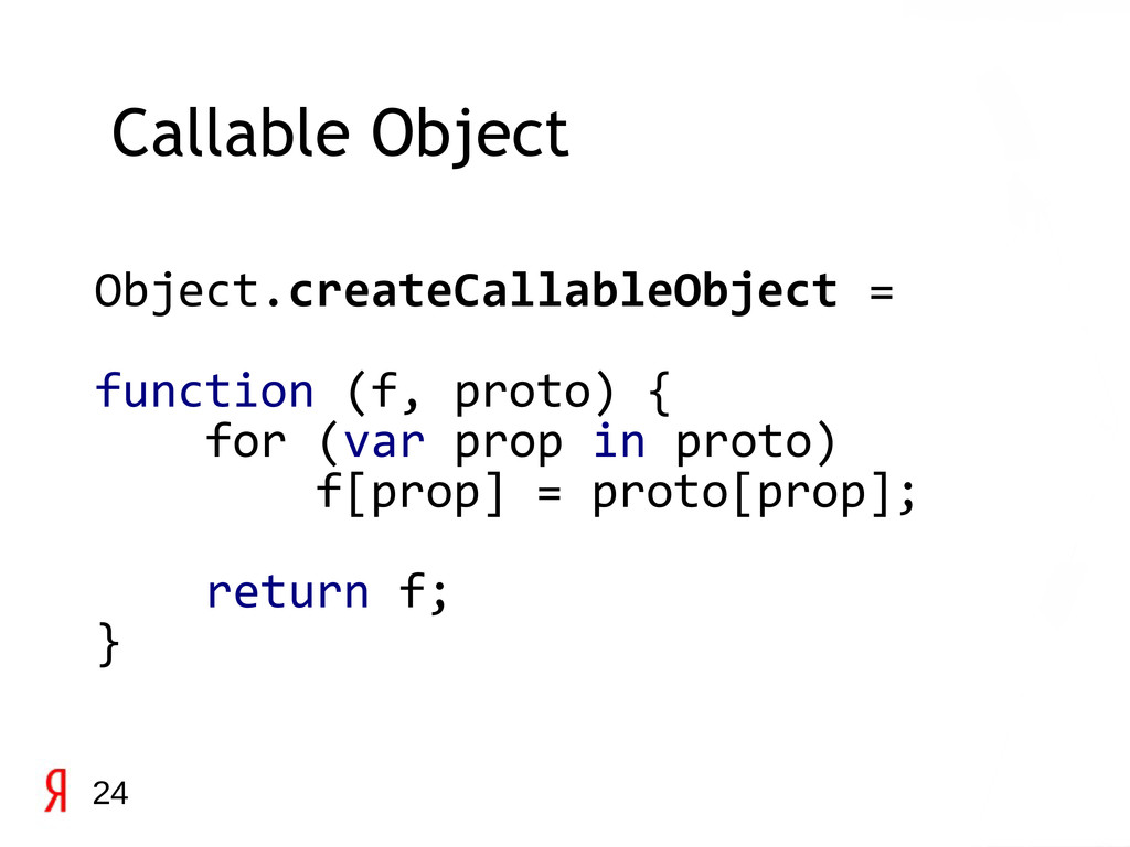 Object.createCallableObject = function (f, prot...