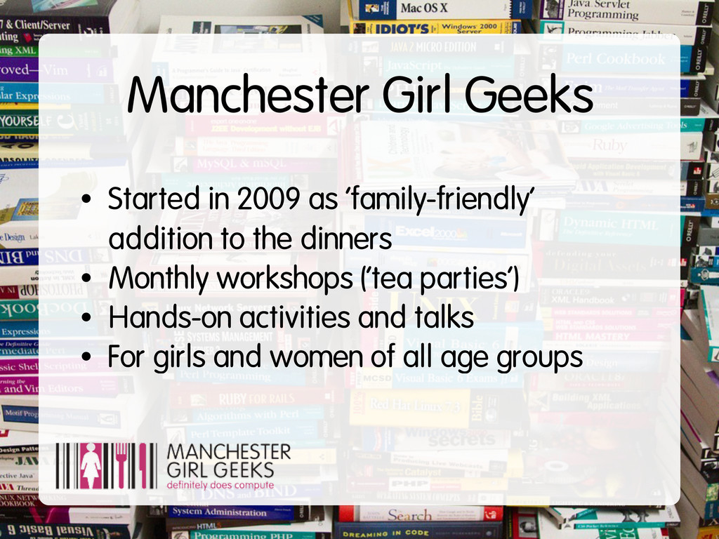 Manchester Girl Geeks • Started in 2009 as 'fam...