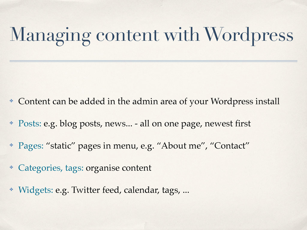 Managing content with Wordpress ✤ Content can b...