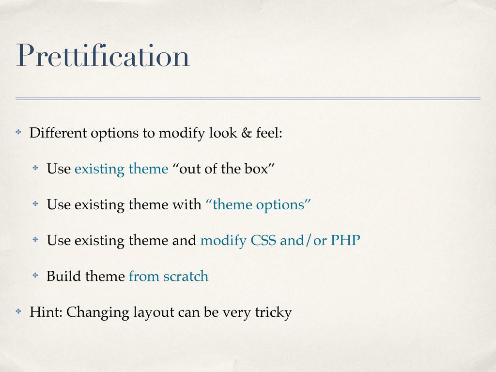 Prettification ✤ Different options to modify lo...