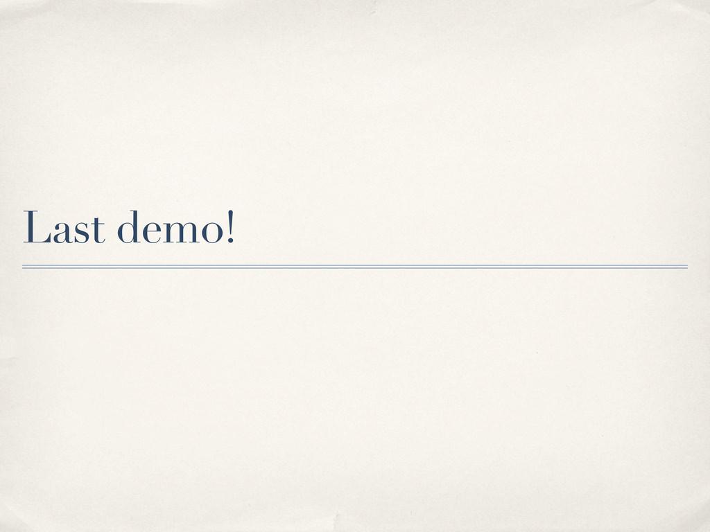 Last demo!