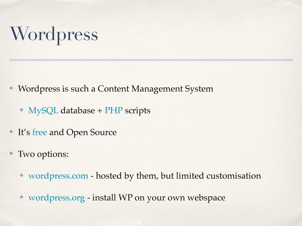 Wordpress ✤ Wordpress is such a Content Managem...
