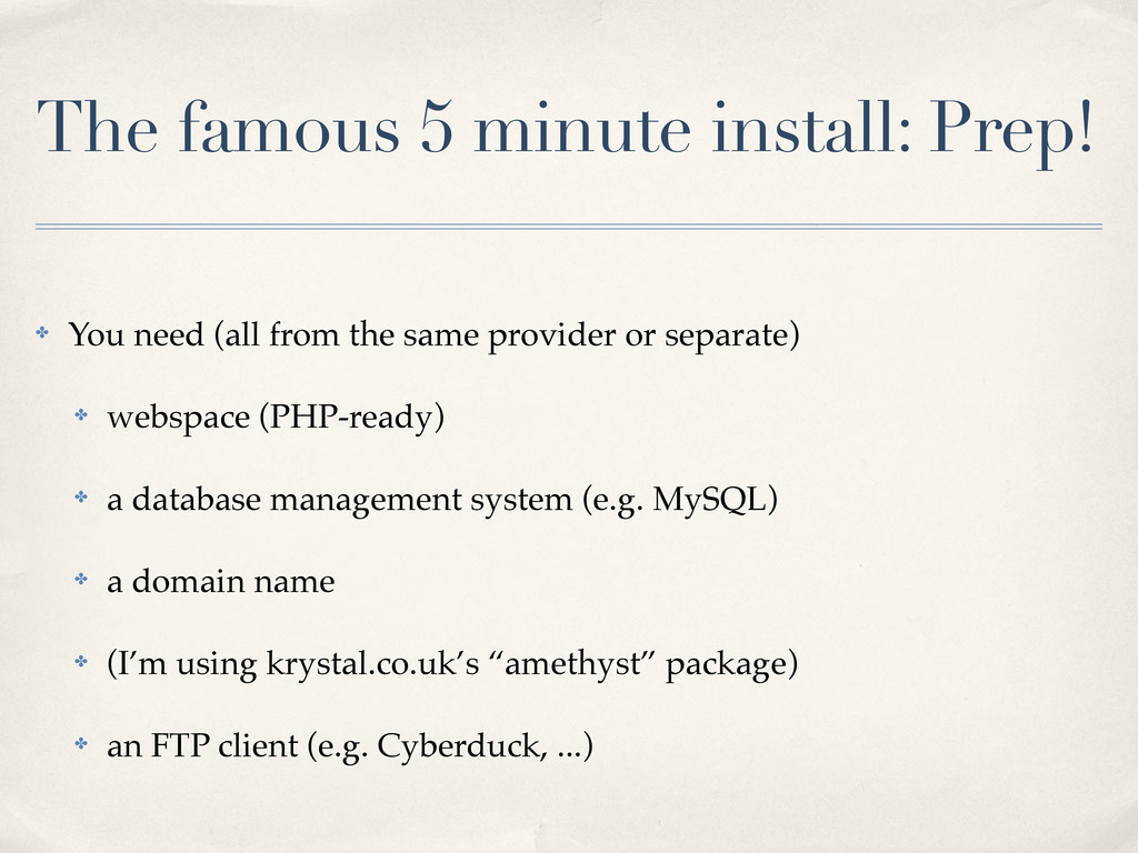 The famous 5 minute install: Prep! ✤ You need (...