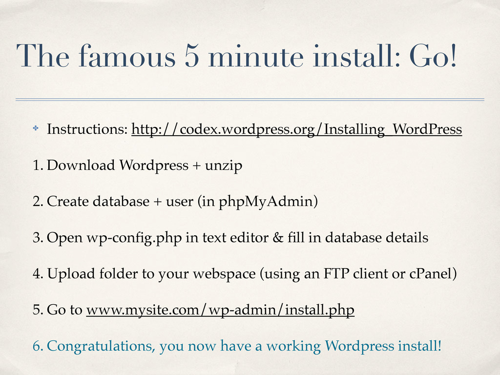 The famous 5 minute install: Go! ✤ Instructions...
