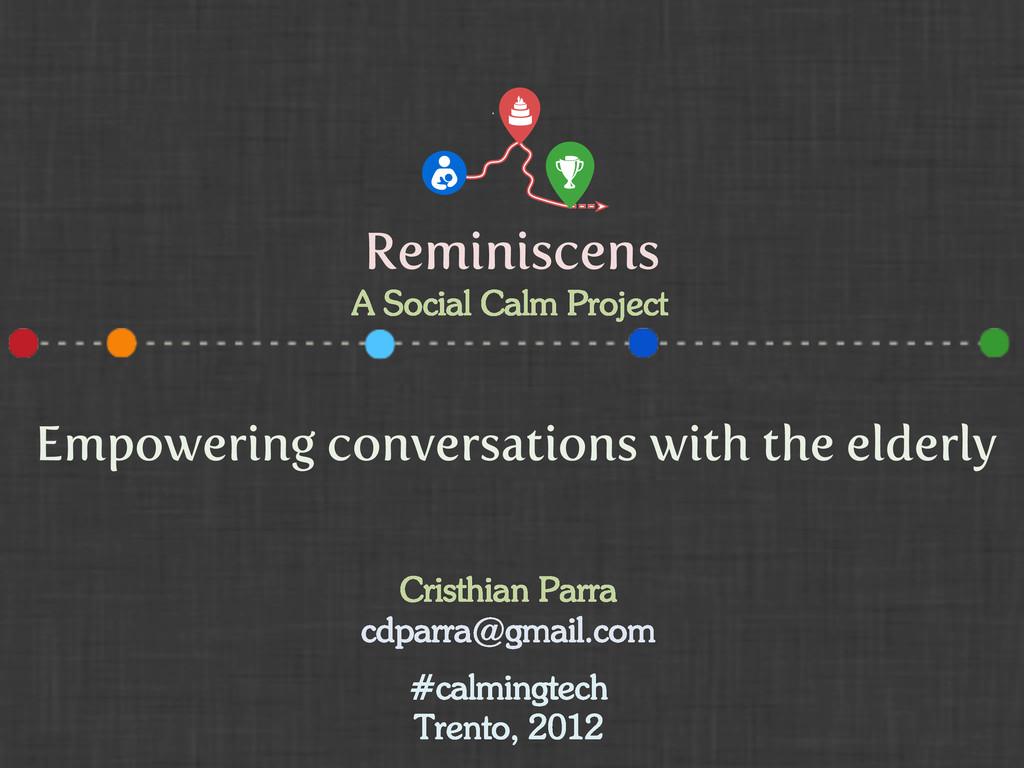 Reminiscens Cristhian Parra cdparra@gmail.com #...