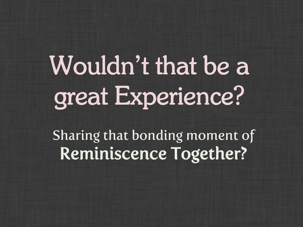 Wouldn't that be a great Experience? Sharing th...