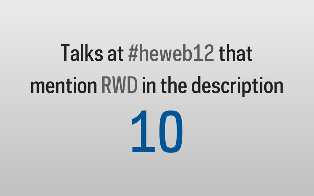 Talks at #heweb12 that mention RWD in the descr...