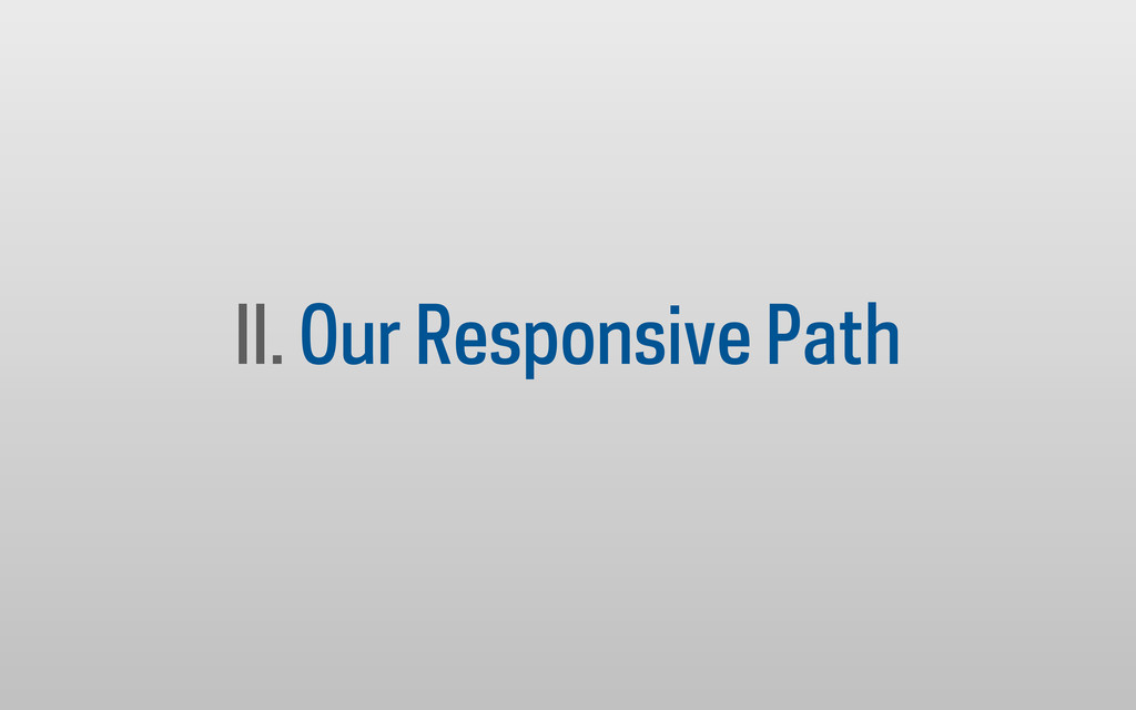 II. Our Responsive Path
