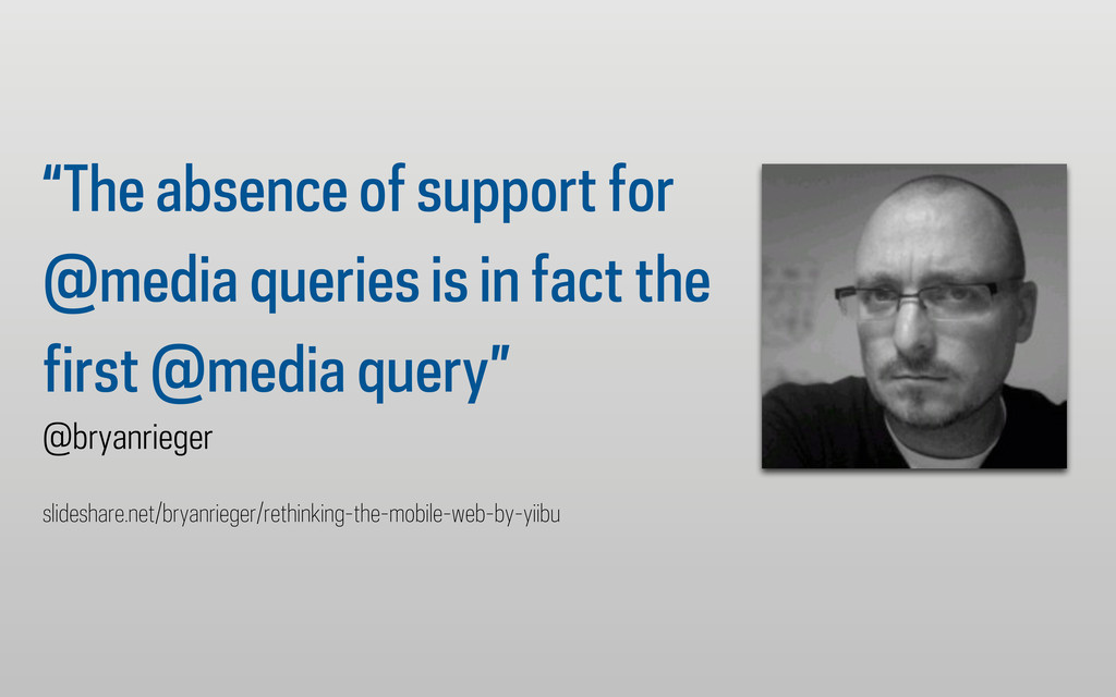 """The absence of support for @media queries is i..."