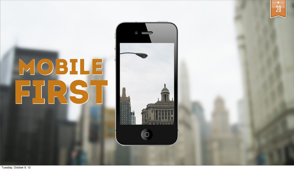 20 mobile first Tuesday, October 9, 12