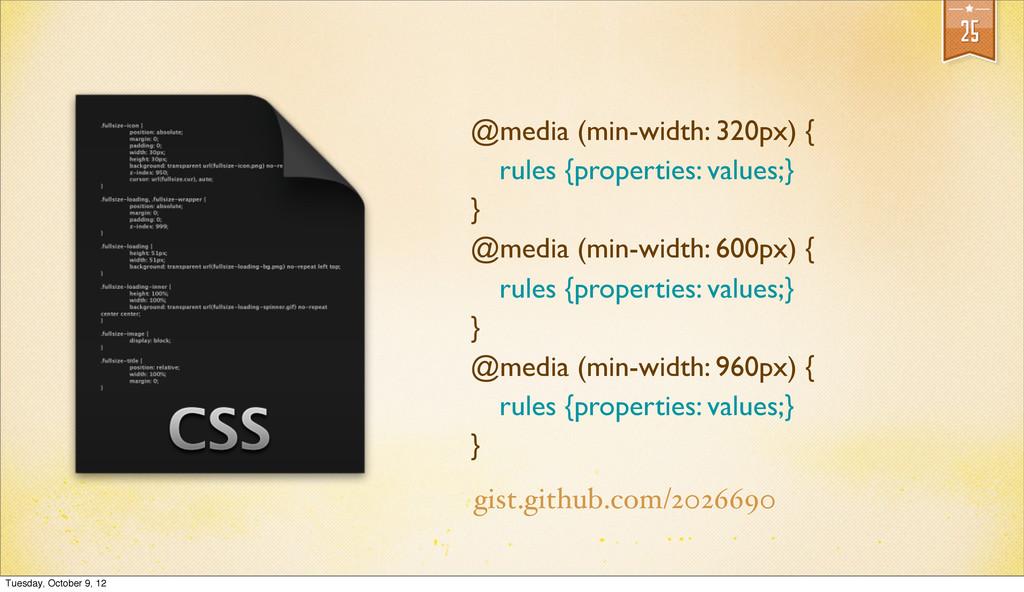 25 @media (min-width: 320px) { rules {propertie...