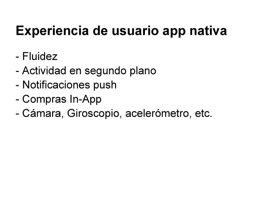 Experiencia de usuario app nativa - Fluidez - A...