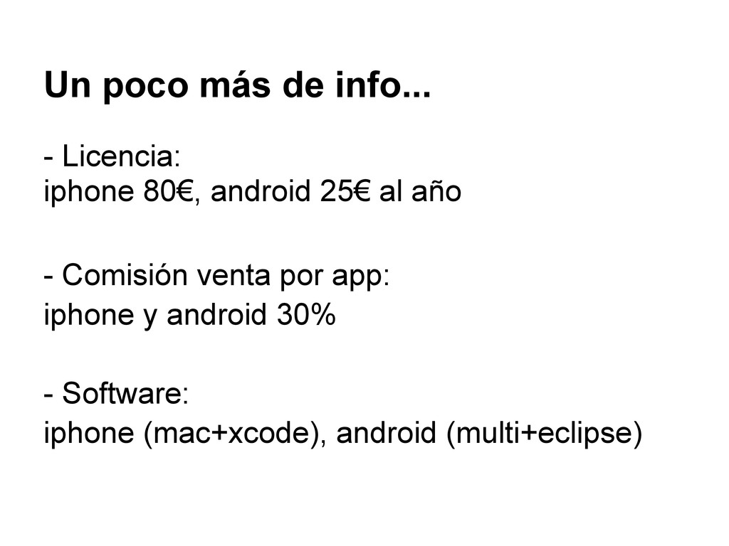 - Licencia: iphone 80€, android 25€ al año - Co...