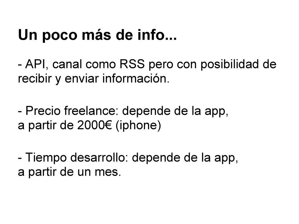 Un poco más de info... - API, canal como RSS pe...