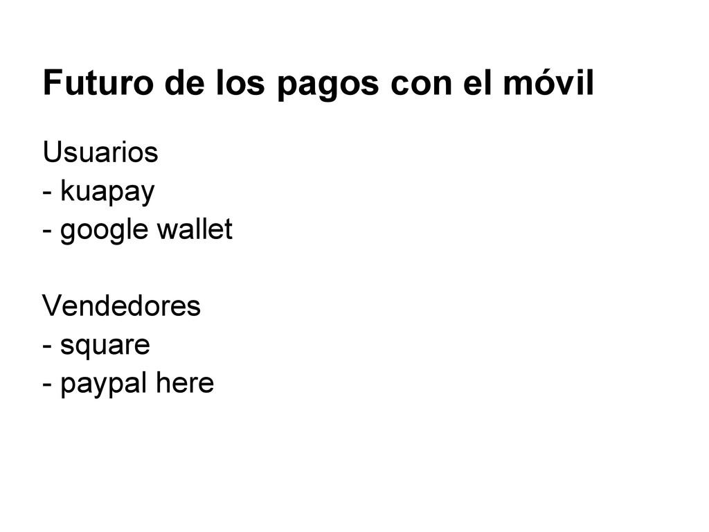 Usuarios - kuapay - google wallet Vendedores - ...