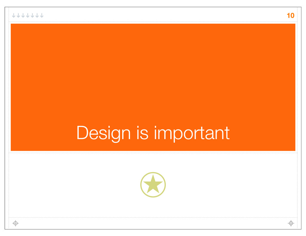 Design is important 10