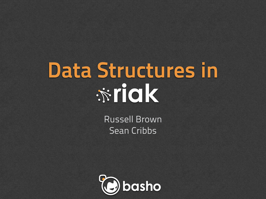 Data Structures in Russell Brown Sean Cribbs