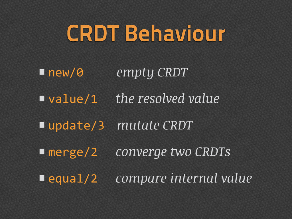 •new/0 empty CRDT •value/1 the resolved value •...