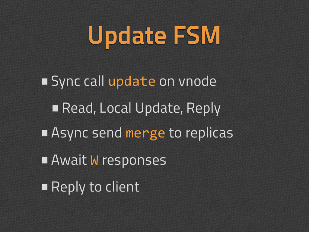 Update FSM •Sync call update on vnode •Read, Lo...