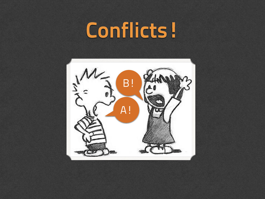 Conflicts! A! B!