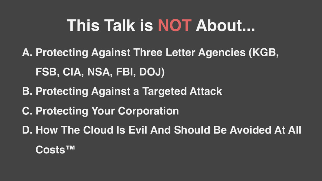 This Talk is NOT About... A. Protecting Against...