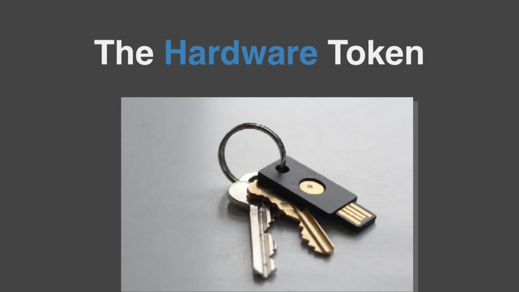 The Hardware Token