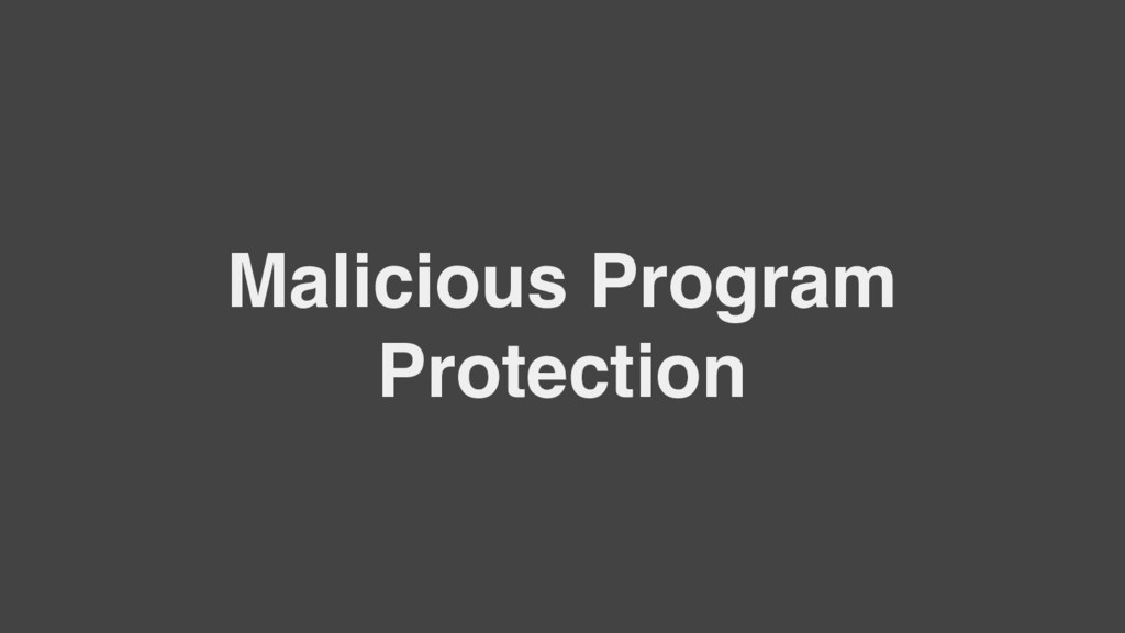 Malicious Program Protection